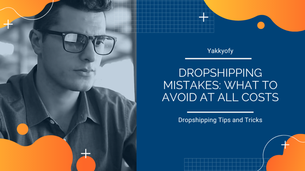 dropshipping mistakes