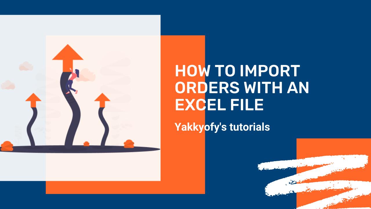 Come importare ordini su Yakkyofy con un file Excel