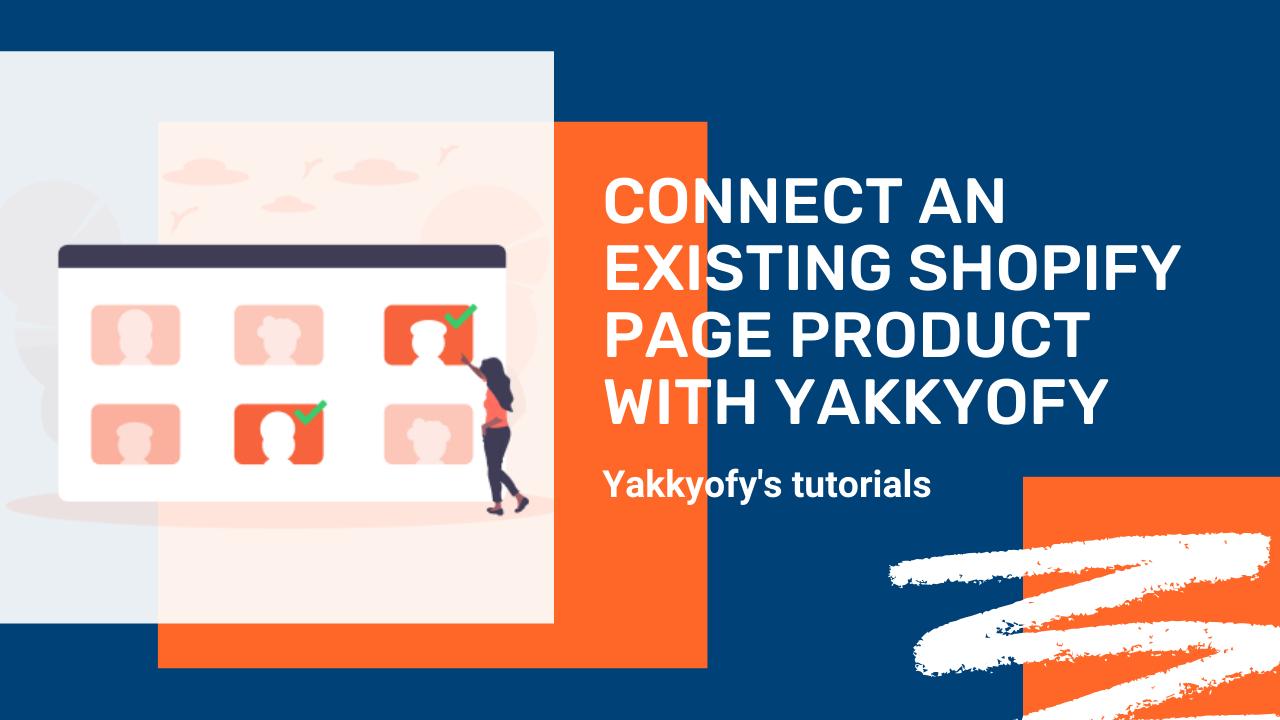 Come connettere una pagina prodotto già presente su Shopify con Yakkyofy