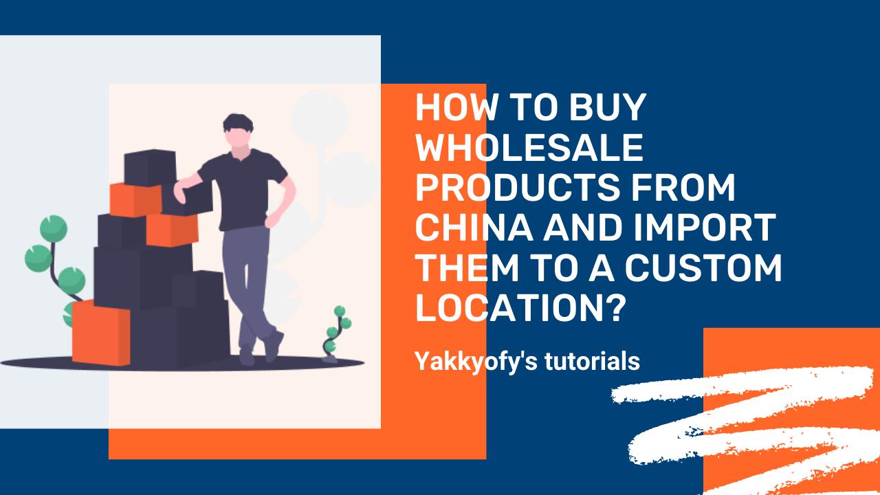 Come Compare prodotti all'ingrosso dalla Cina con Yakkyofy