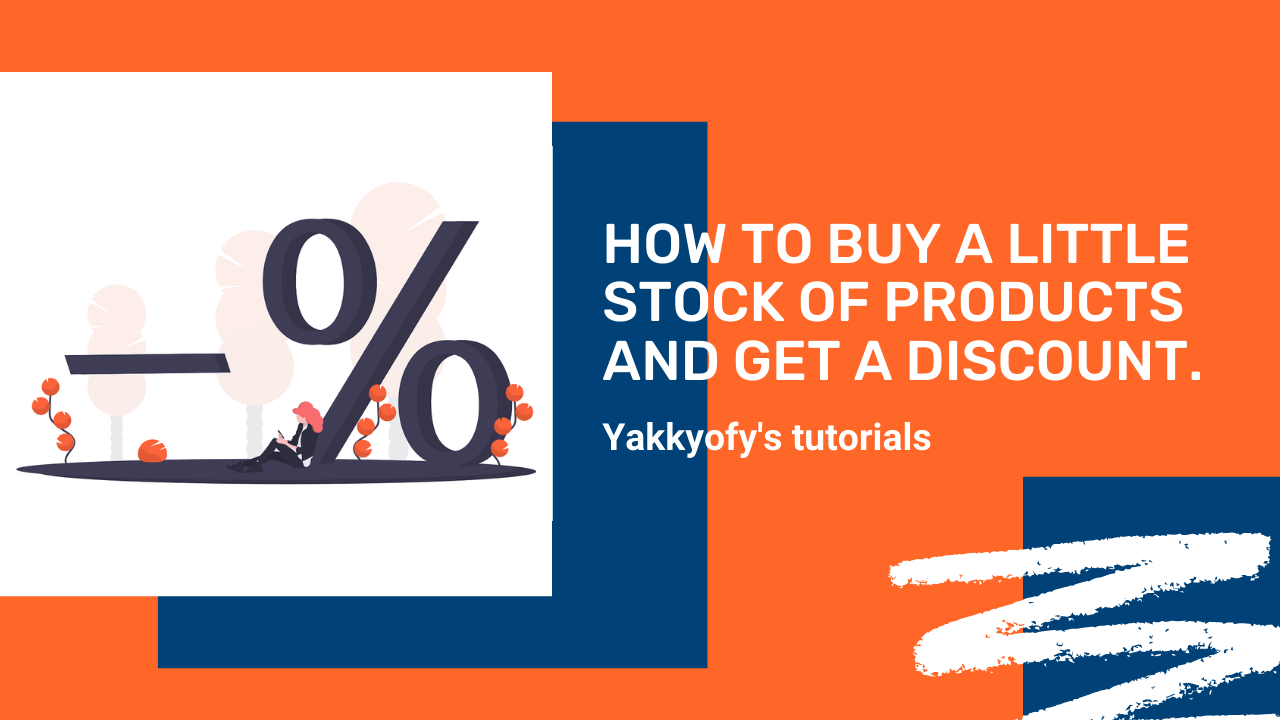 How to buy a little stock of products to get a discount with Yakkyofy